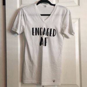 Tops - Engaged AF T-Shirt